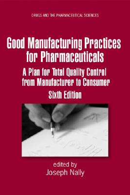Good Manufacturing Practices for Pharmaceuticals By Nally, Joseph D.